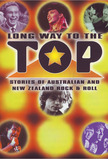 Long Way to the Top: Stories of Australian and New Zealand Rock and Roll