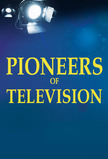 Pioneers of Television