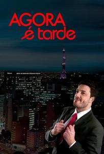 Agora é Tarde