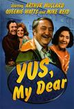 Yus, My Dear