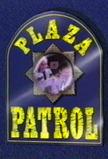 Plaza Patrol