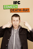 Comedy Death-Ray on IFC