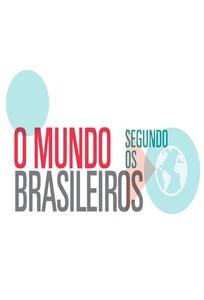 O Mundo Segundo os Brasileiros