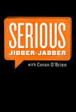 Serious Jibber-Jabber with Conan O'Brien