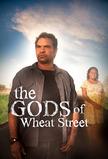 The Gods of Wheat Street