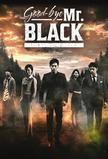 Goodbye Mr. Black
