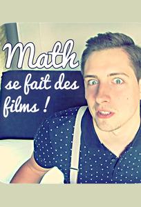 Math se fait des films!