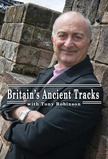Britain's Ancient Tracks with Tony Robinson