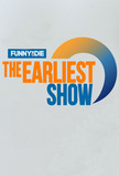 The Earliest Show