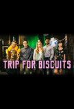 Trip for Biscuits
