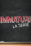 Immaturi - The Series