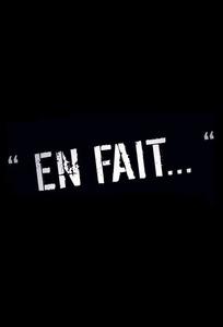 EN FAIT