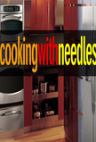 Cooking with Needles