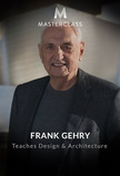 MasterClass: Frank Gehry Teaches Design and Architecture