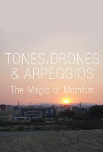 Tones, Drones and Arpeggios: The Magic of Minimalism