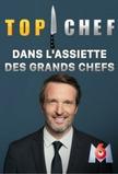 Top Chef France - Dans l'assiette des grands chefs