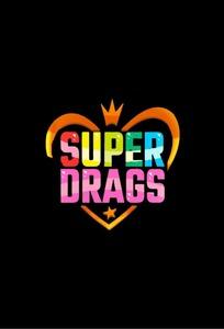 Super Drags