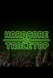 Hardcore Tabletop