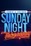 Chris & Julia's Sunday Night Takeaway