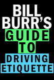 Bill Burr's Guide to Driving Etiquette