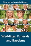 Weddings, Funerals and Baptisms