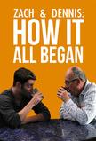 Zach & Dennis:  How It All Began