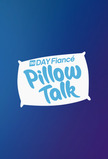 90 Day: Pillow Talk