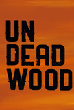 UnDeadwood