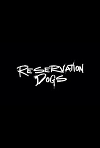 Reservation Dogs