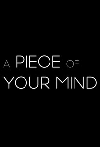 A Piece of Your Mind