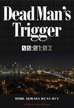 Dead Man's Trigger