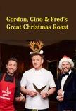 Gordon, Gino & Fred's Great Christmas Roast