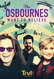 The Osbournes Want to Believe