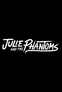 Julie and the Phantoms (US)