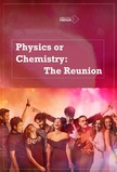 Physics or Chemistry: The Reunion