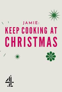 Jamie: Keep Cooking at Christmas