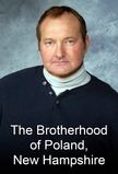 The Brotherhood of Poland, N.H.