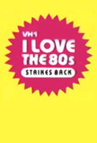 I Love the 80s Strikes Back