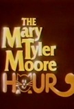 The Mary Tyler Moore Hour