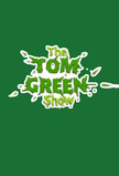 The Tom Green Show (1999)
