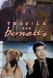 Tequila and Bonetti