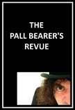 The Pall Bearer's Revue
