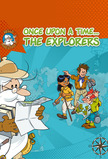 Once Upon a Time ... The Explorers
