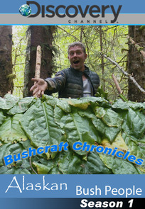 Alaskan Bush People Bushcraft Chronicles