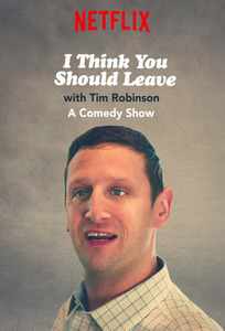 I Think You Should Leave with Tim Robinson