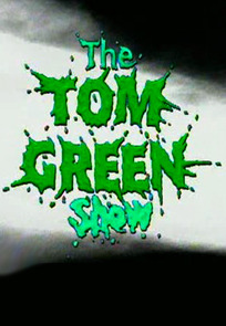 The Tom Green Show (1994)